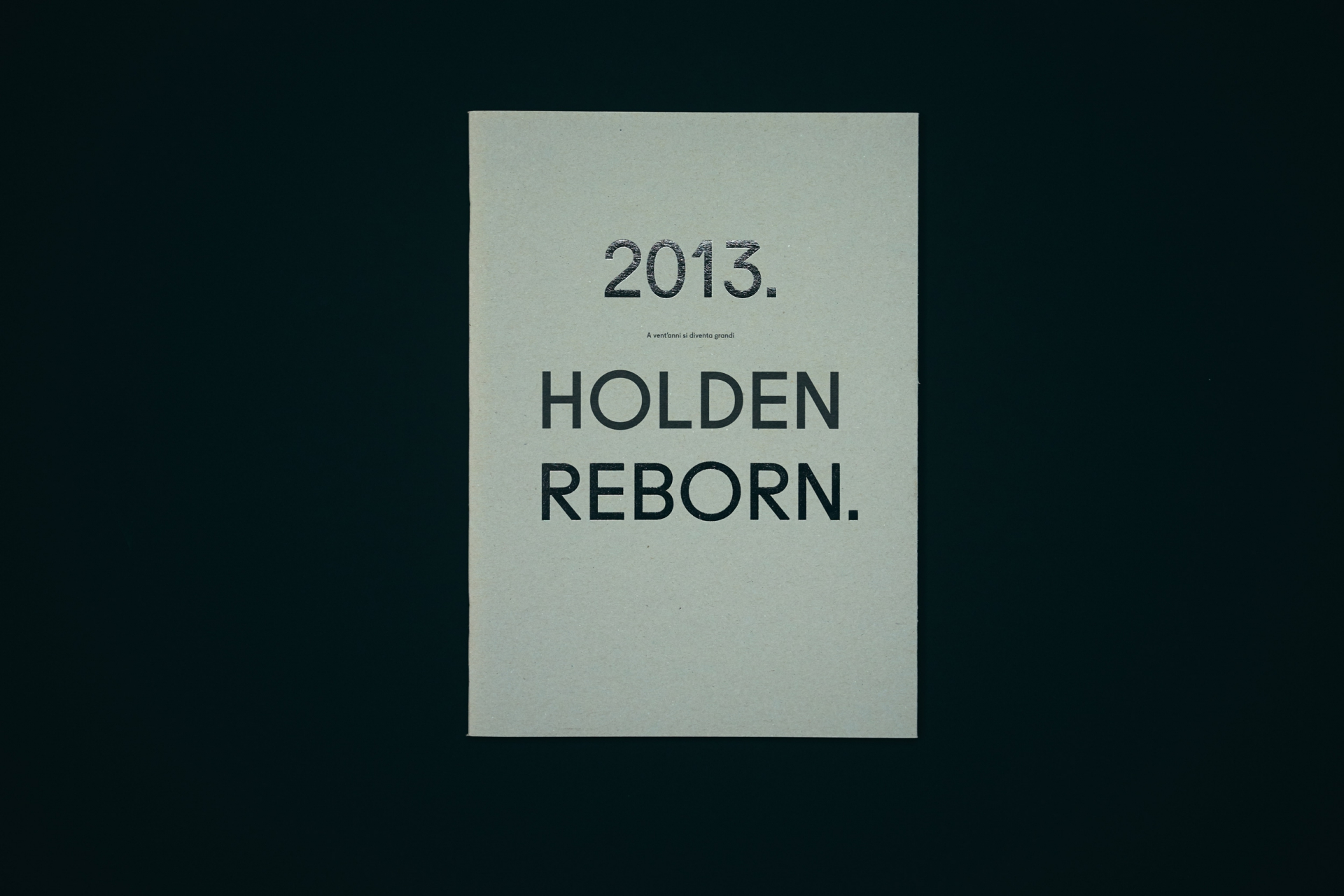 Claudia Polizzi Editorial Design, 2013. Holden Reborn, 2012
